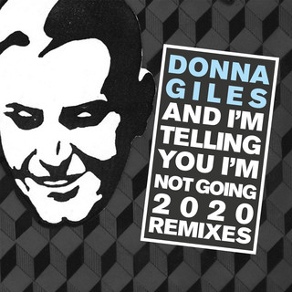 And I\'m Telling You I\'m Not Going 2020 (The Remixes)
