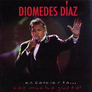 Diomedes En Concierto... Con Mucho Gusto