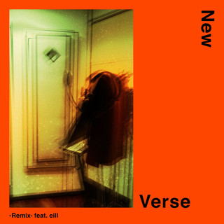 New Verse -Remix- feat. eill