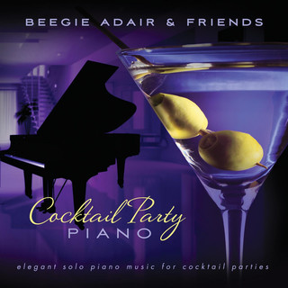 Cocktail Party Piano:Elegant Solo Piano Music For Cocktail Parties