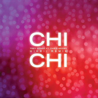 Chi Chi (Feat. Chris Brown) (Hikeii Remix)