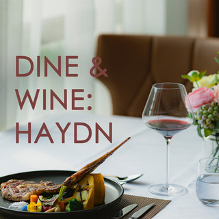 Dine & Wine:Haydn