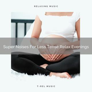 Super Noises For Less Tense Relax Evenings