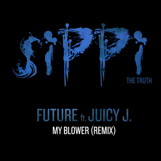 FUTURE feat. JUICY J - MY BLOWER
