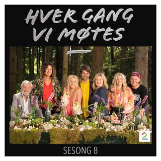 Hver Gang Vi Møtes - Sesong 8
