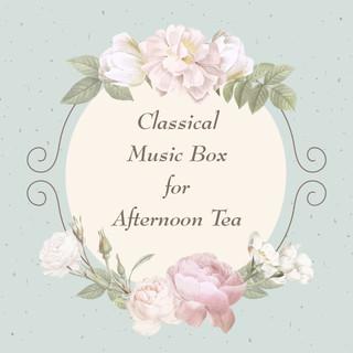 古典午茶音樂盒:花之圓舞曲 (Classical Music Box for Afternoon Tea)