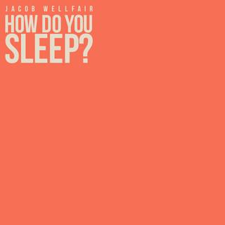 How Do You Sleep ?
