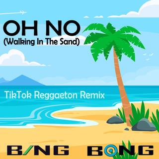 Oh No (Walking In The Sand) (TikTok Reggaeton Remix)