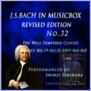 バッハ・イン・オルゴール32改訂版.:平均律曲集 第1巻 19番から24番 BWV864-869(オルゴール) (Bach in Musical Box 32 Revised version : The Well-Tempered Clavier Part1 No.19-No. 24 BWV 864-869 (Musical Box))