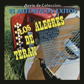 Serie De Colección 15 Auténticos Éxitos - Los Alegres De Terán, Vol. 2