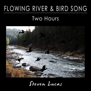 Flowing River And Bird Song - Two Hours