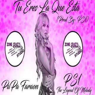 Tu Eres La Que Estas (Feat. Papa Faraon)