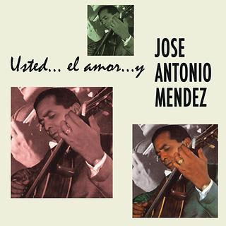 Usted.. El Amor.. Y Jose Antonio Mendez