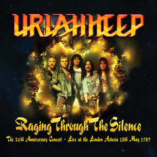 Raging Through The Silence (The 20th Anniversary Concert:Live At The London Astoria 18th May 1989)