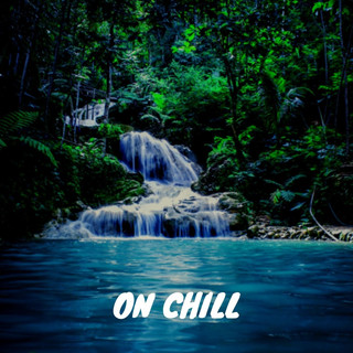 On Chill