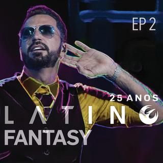 Latino Fantasy - 25 Anos De Carreira