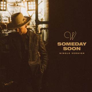 Someday Soon (Single Version)