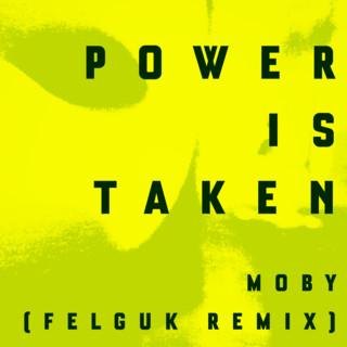 Power Is Taken (Felguk Remix)