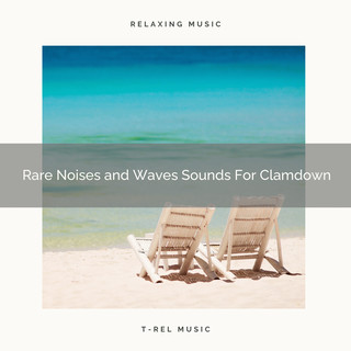 Rare Noises And Waves Sounds For Clamdown