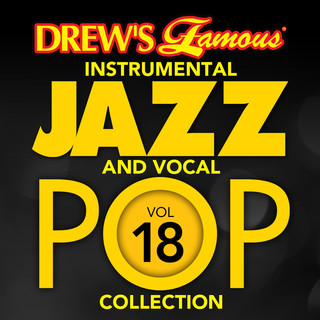 Drew\'s Famous (Instrumental) Jazz And Vocal Pop Collection (Vol. 18)