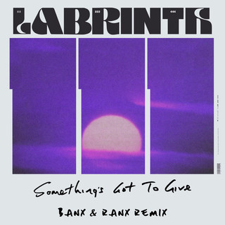 Something's Got To Give (Banx & Ranx Remix)