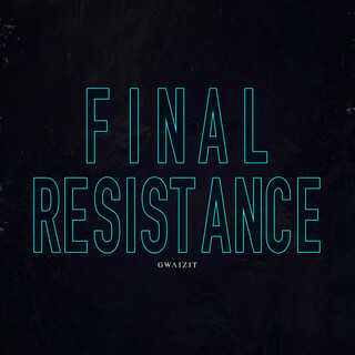 Final Resistance