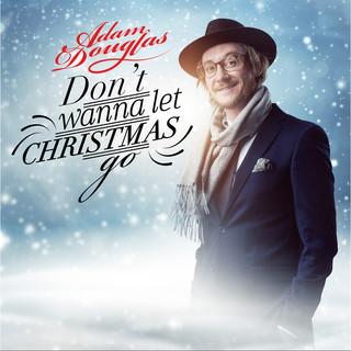 Don't Wanna Let Christmas Go