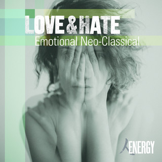 Love & Hate - Emotional Neo - Classical