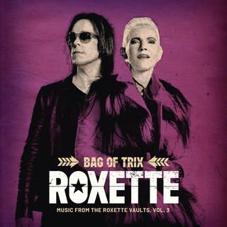 Bag Of Trix Vol. 3 (Music From The Roxette Vaults)