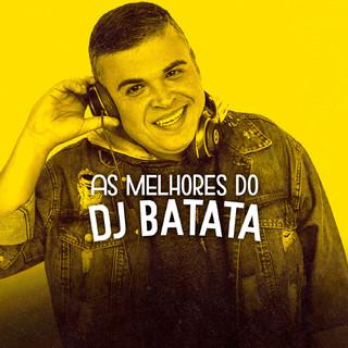 As Melhores Do DJ Batata
