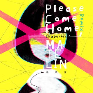 Please Come Home (Dizparity Remix)