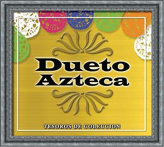 Tesoros De Coleccion - Dueto Azteca