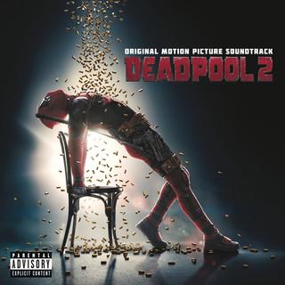 死侍 2 電影原聲帶 (Deadpool 2 O.S.T. )