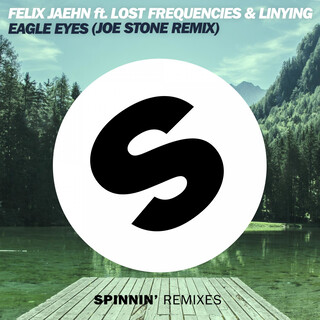 Eagle Eyes (Feat. Lost Frequencies & Linying) (Joe Stone Remix)