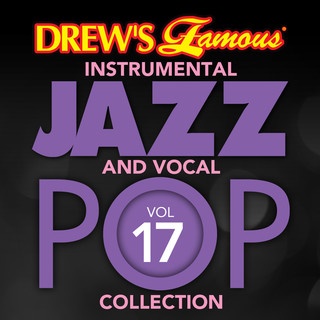 Drew\'s Famous (Instrumental) Jazz And Vocal Pop Collection (Vol. 17)
