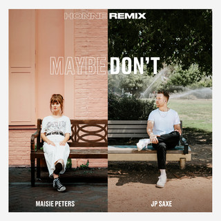 Maybe Don't (Feat. JP Saxe) (HONNE Remix)