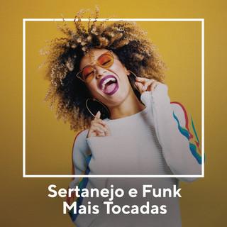 Sertanejo E Funk Mais Tocadas