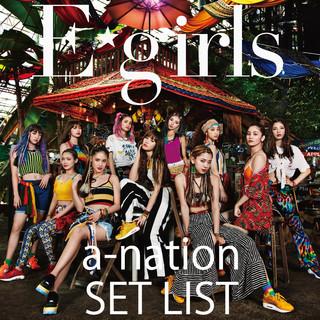 E-girls a-nation 2018 SET LIST