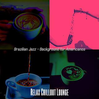 Brazilian Jazz - Background For Americanos