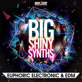 Big Shiny Synths:Euphoric Electronic & EDM