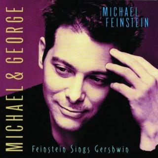 Michael & George:Feinstein Sings Gershwin