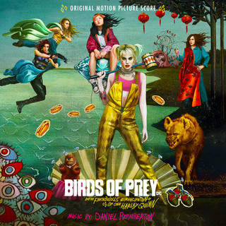 Birds Of Prey:And The Fantabulous Emancipation Of One Harley Quinn (Original Motion Picture Score)