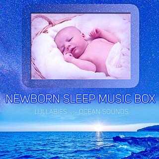 Newborn Sleep Music Box:Lullabies With Ocean Sounds