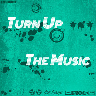 Turn Up The Music