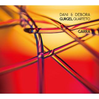 爪 / 丹妮 & 黛博拉.巴西爵士四重奏樂團 (Garra:Dani & Debora Gurgel Quarteto)