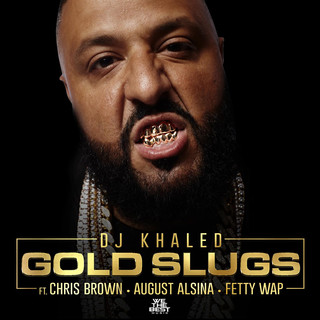 Gold Slugs (feat. Chris Brown, August Alsina, Fetty Wap)