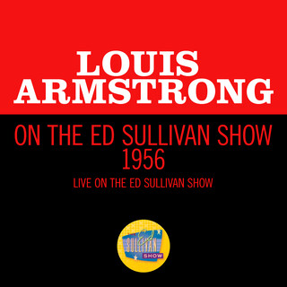 Louis Armstrong On The Ed Sullivan Show 1956 (Live On The Ed Sullivan Show, 1956)