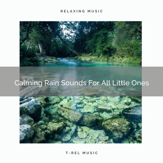 Calming Rain Sounds For All Little Ones