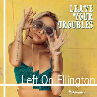 Left On Ellington:Leave Your Troubles