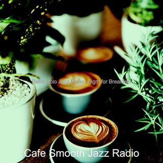 Retro Solo Jazz Piano - Bgm For Breakfast